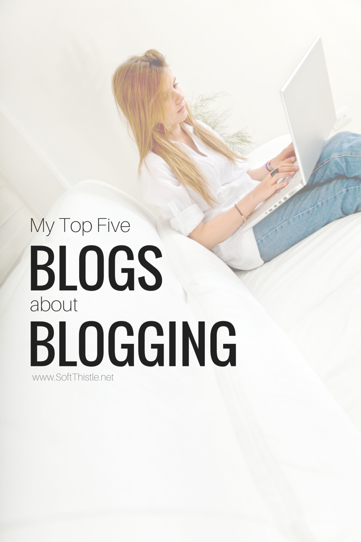My Top Five Blogs About Blogging
