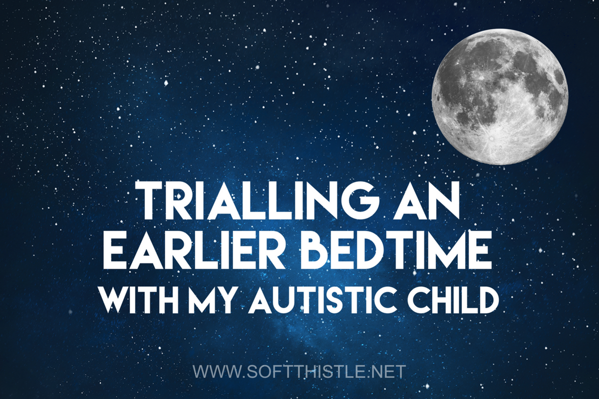 Trialling an Earlier Bedtime with my Autistic Child