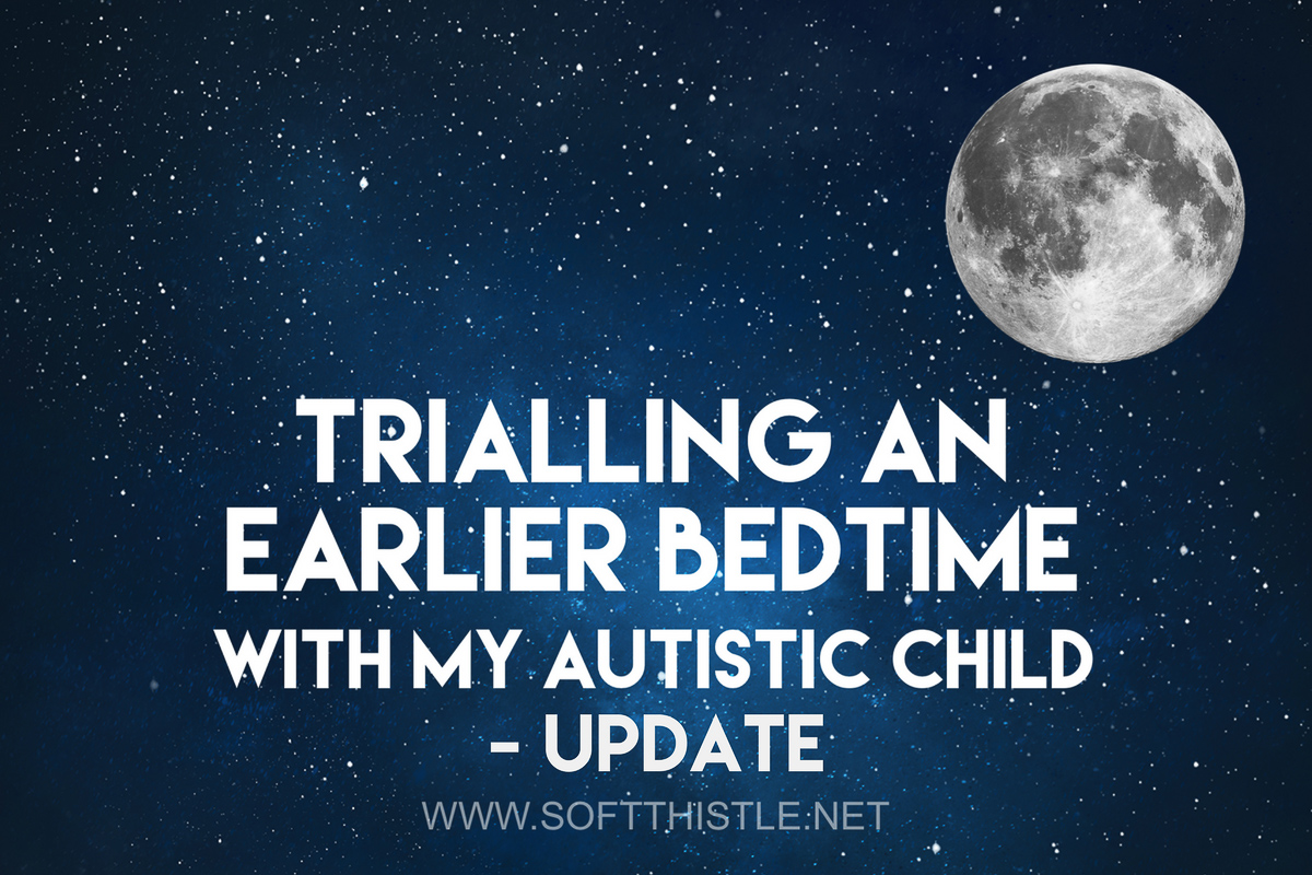 Trialling an Earlier Bedtime with my Autistic Child – Update
