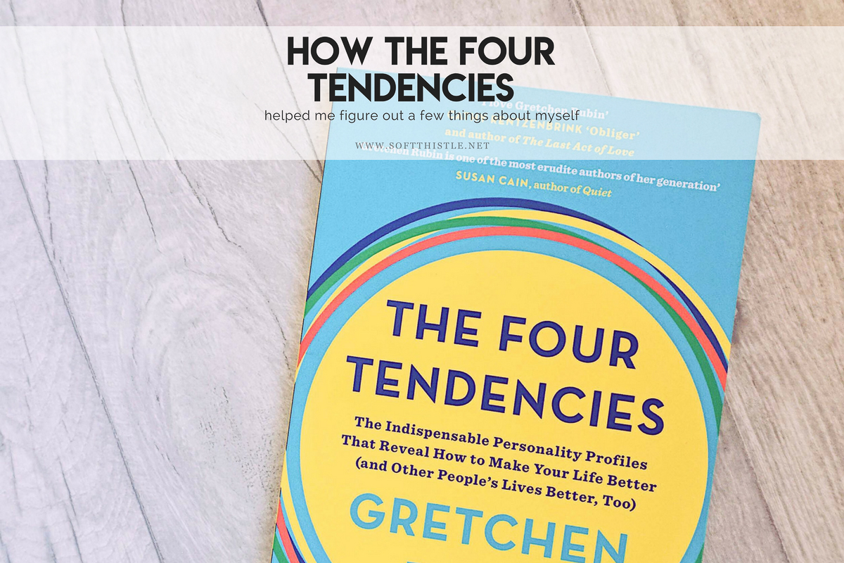 How The Four Tendencies by Gretchen Rubin Helped Me