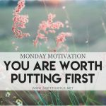 monday motivation - you are worth putting first
