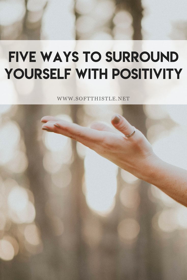 five ways to surround yourself with positivity - pinnable image-min