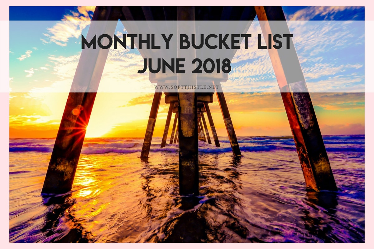Monthly Bucket List: June 2018