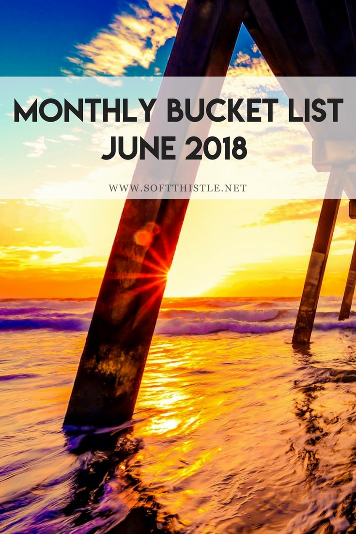 monthly bucket list pinterest june 2018